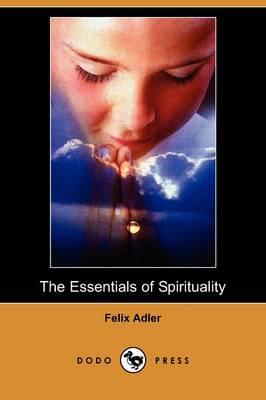 The Essentials of Spirituality (Dodo Press) (Paperback)
