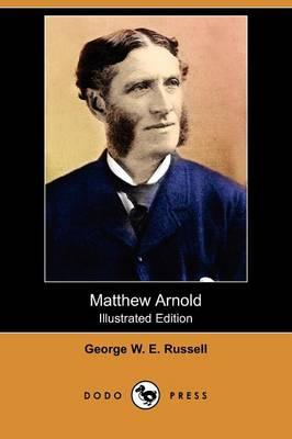 Matthew Arnold (Illustrated Edition) (Dodo Press) (Paperback)