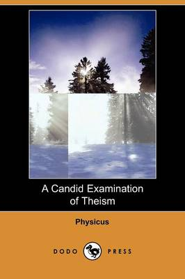 A Candid Examination of Theism (Dodo Press) (Paperback)