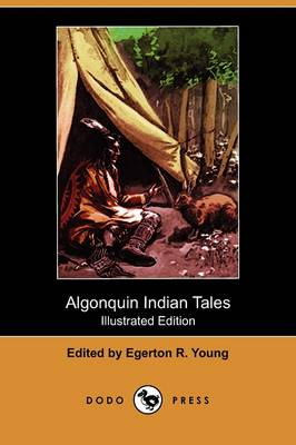 Algonquin Indian Tales (Illustrated Edition) (Dodo Press) (Paperback)