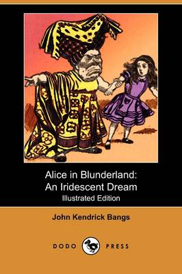 Alice in Blunderland: An Iridescent Dream (Illustrated Edition) (Dodo Press) (Paperback)