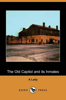 The Old Capitol and Its Inmates (Dodo Press) (Paperback)