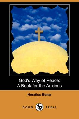 God's Way of Peace: A Book for the Anxious (Dodo Press) (Paperback)