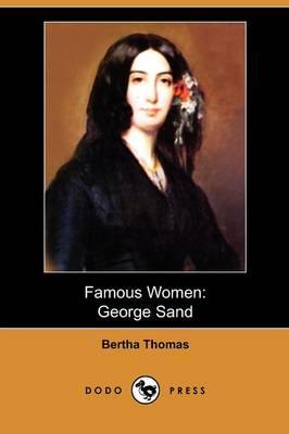 Famous Women: George Sand (Dodo Press) (Paperback)