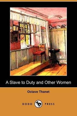 A Slave to Duty and Other Women (Dodo Press) (Paperback)