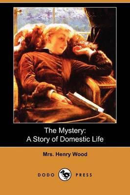 The Mystery: A Story of Domestic Life (Dodo Press) (Paperback)