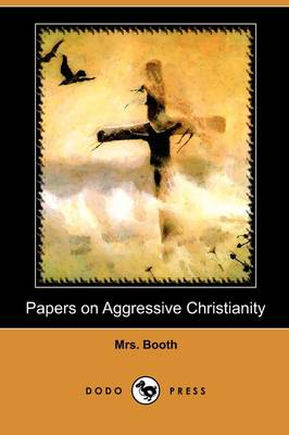Papers on Aggressive Christianity (Dodo Press) (Paperback)