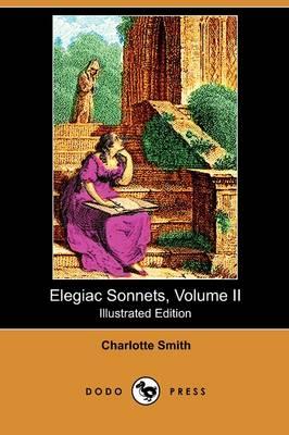 Elegiac Sonnets, Volume II (Illustrated Edition) (Dodo Press) (Paperback)