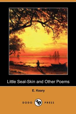 Little Seal-Skin and Other Poems (Dodo Press) (Paperback)
