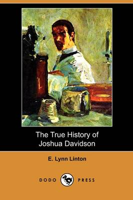 The True History of Joshua Davidson (Dodo Press) (Paperback)