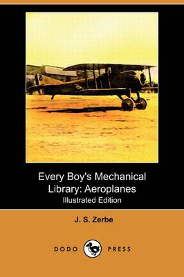 Every Boy's Mechanical Library: Aeroplanes (Illustrated Edition) (Dodo Press) (Paperback)