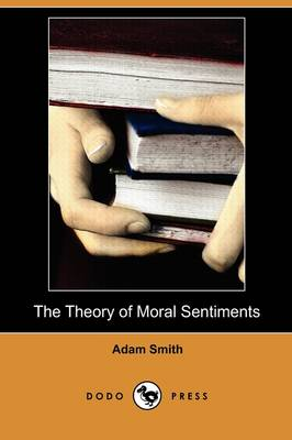 The Theory of Moral Sentiments (Dodo Press) (Paperback)