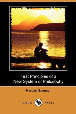 First Principles of a New System of Philosophy (Dodo Press) (Paperback)