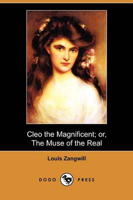 Cleo the Magnificent; Or, the Muse of the Real (Dodo Press) (Paperback)
