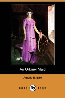 An Orkney Maid (Dodo Press) (Paperback)