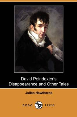 David Poindexter's Disappearance and Other Tales (Dodo Press) (Paperback)