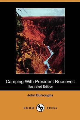 Camping with President Roosevelt (Illustrated Edition) (Dodo Press) (Paperback)