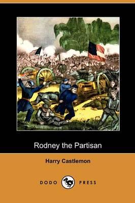 Rodney the Partisan (Dodo Press) (Paperback)