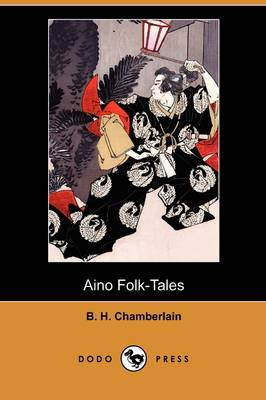 Aino Folk-Tales (Dodo Press) (Paperback)
