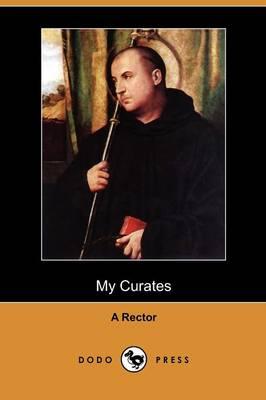 My Curates (Dodo Press) (Paperback)
