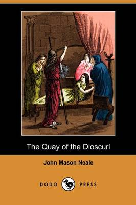 The Quay of the Dioscuri (Dodo Press) (Paperback)