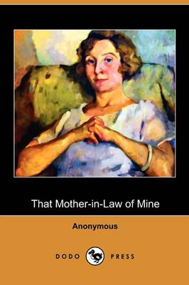 That Mother-In-Law of Mine (Dodo Press) (Paperback)
