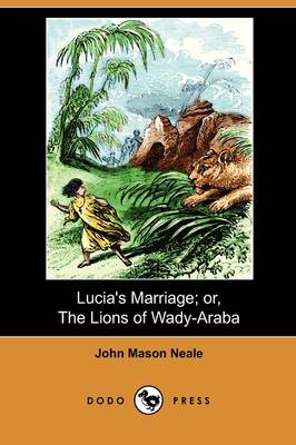 Lucia's Marriage; Or, the Lions of Wady-Araba (Dodo Press) (Paperback)