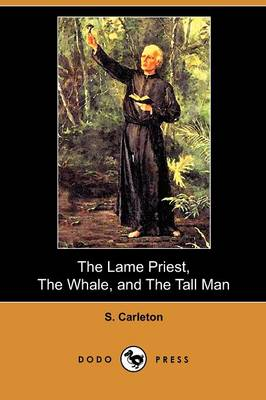 The Lame Priest, the Whale, and the Tall Man (Dodo Press) (Paperback)