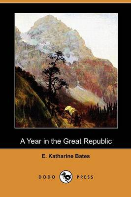 A Year in the Great Republic (Dodo Press) (Paperback)