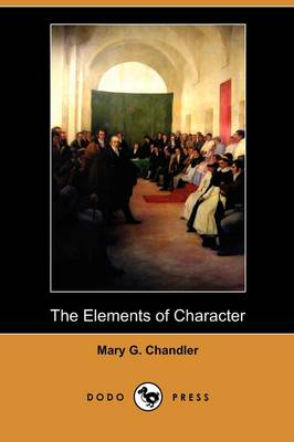 The Elements of Character (Dodo Press) (Paperback)