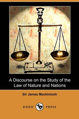 A Discourse on the Study of the Law of Nature and Nations (Dodo Press) (Paperback)