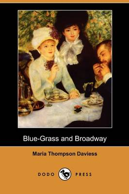 Blue-Grass and Broadway (Dodo Press) (Paperback)