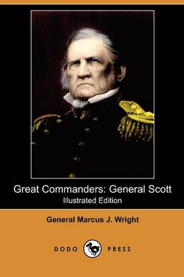Great Commanders: General Scott (Illustrated Edition) (Dodo Press) (Paperback)