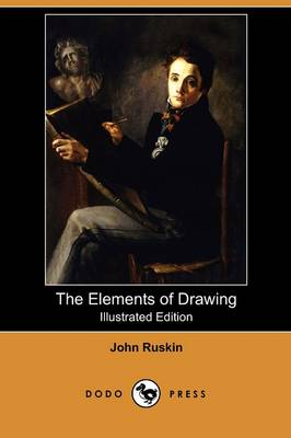 The Elements of Drawing (Illustrated Edition) (Dodo Press) (Paperback)