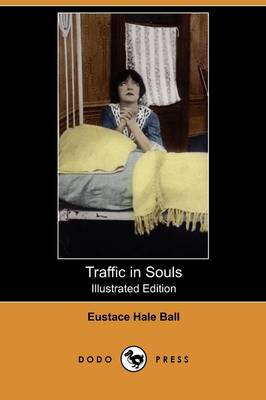 Traffic in Souls (Illustrated Edition) (Dodo Press) (Paperback)