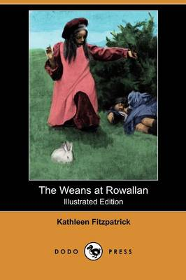 The Weans at Rowallan (Illustrated Edition) (Dodo Press) (Paperback)
