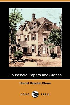 Household Papers and Stories (Dodo Press) (Paperback)