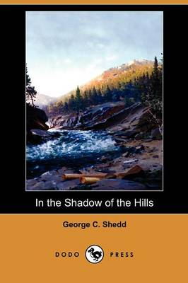 In the Shadow of the Hills (Dodo Press) (Paperback)