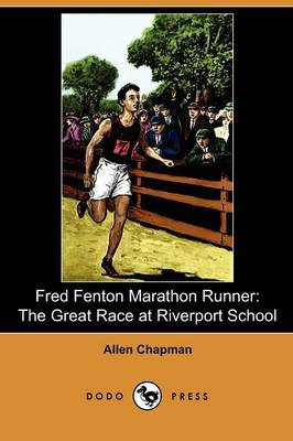 Fred Fenton Marathon Runner: The Great Race at Riverport School (Dodo Press) (Paperback)