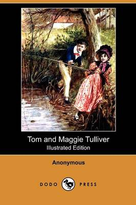 Tom and Maggie Tulliver (Illustrated Edition) (Dodo Press) (Paperback)