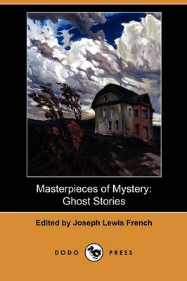 Masterpieces of Mystery: Ghost Stories (Dodo Press) (Paperback)