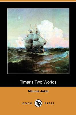 Timar's Two Worlds (Dodo Press) (Paperback)