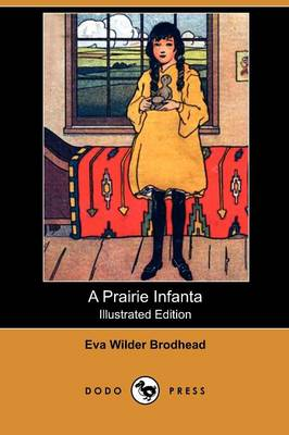 A Prairie Infanta (Illustrated Edition) (Dodo Press) (Paperback)