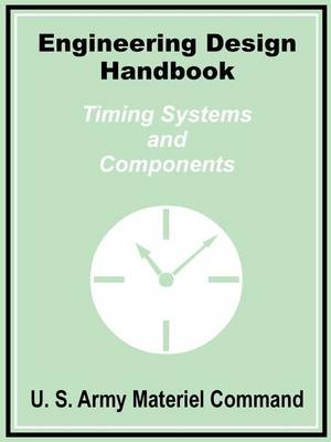 Engineering Design Handbook: Timing Systems and Components (Paperback)