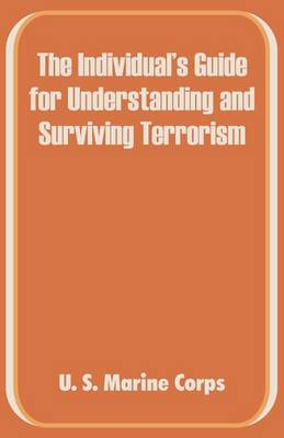 The Individual's Guide for Understanding and Surviving Terrorism (Paperback)