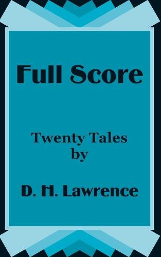 Full Score: Twenty Tales by D. H. Lawrence (Paperback)