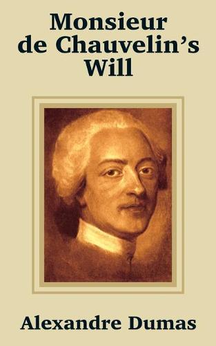 Monsieur de Chauvelin's Will (Paperback)