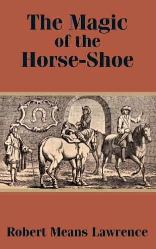 The Magic of the Horse-Shoe (Paperback)