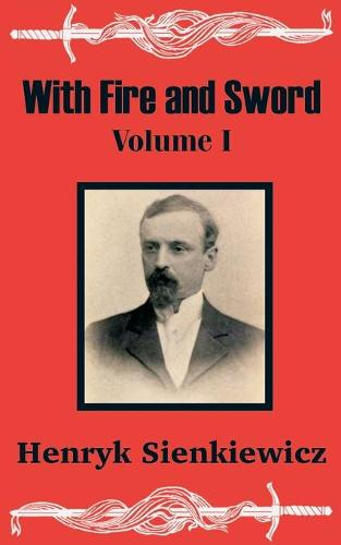 With Fire and Sword (Volume One) (Paperback)