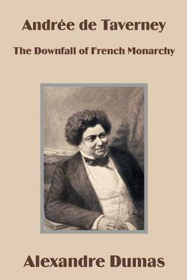Andree de Taverney: The Downfall of French Monarchy (Paperback)